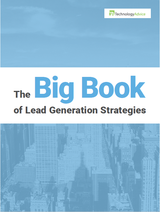 TechnologyAdvice Research Guide: The Big Book of Lead Generation Strategies