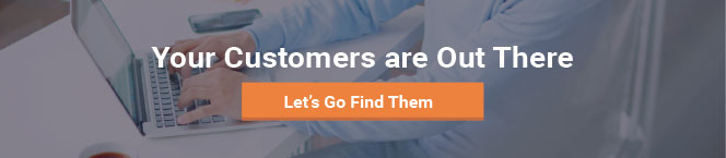 Your customers are out there. Find them. banner ad