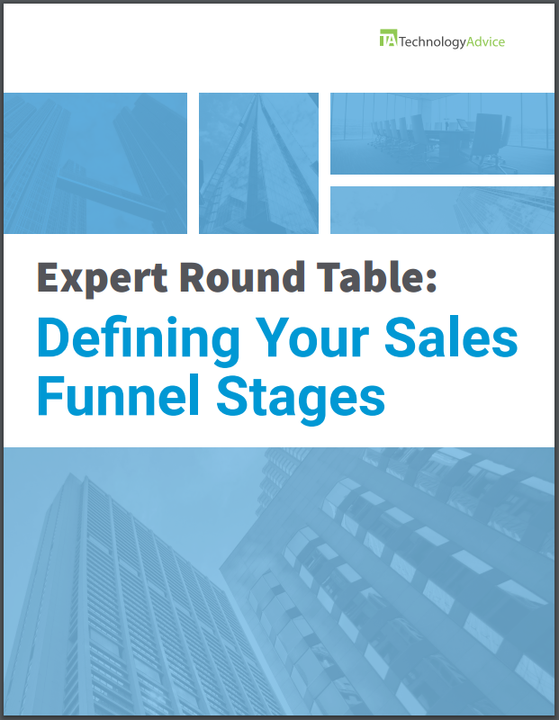 TechnologyAdvice Research Guide: Expert Round Table: Defining Your Sales Funnel Stages
