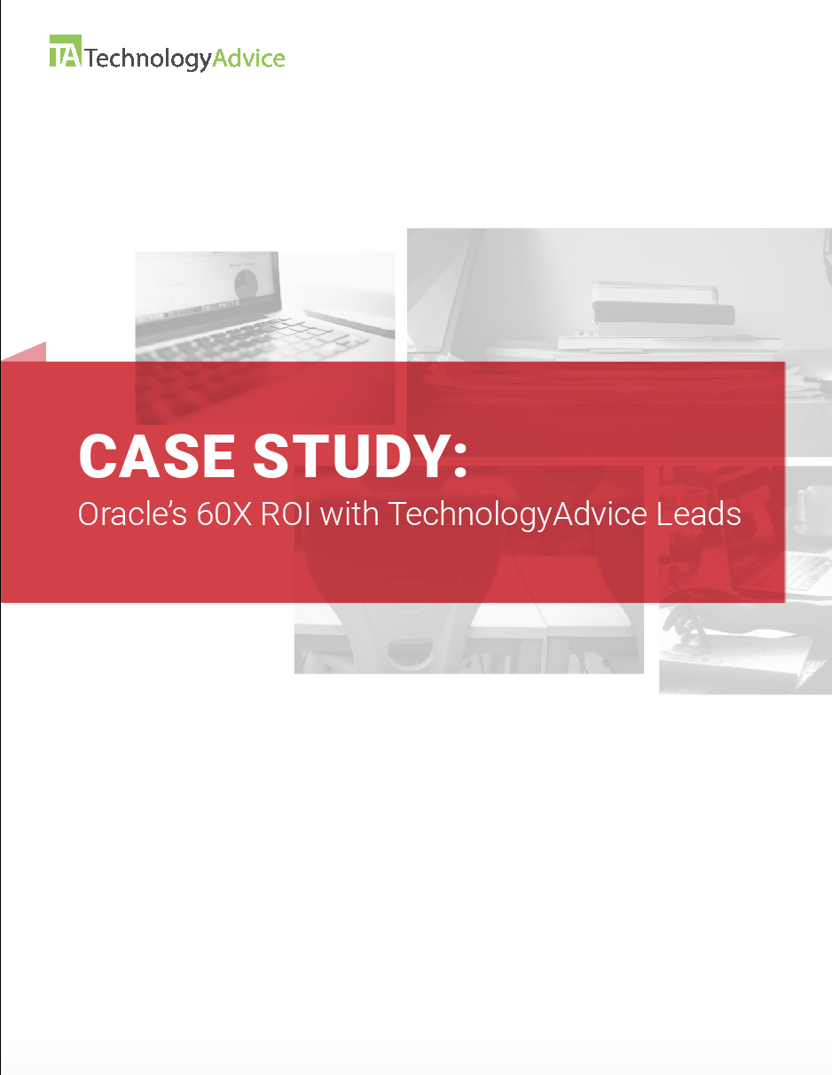 TechnologyAdvice Research Guide: Case Study:  Oracle's 60X ROI with TechnologyAdvice Leads