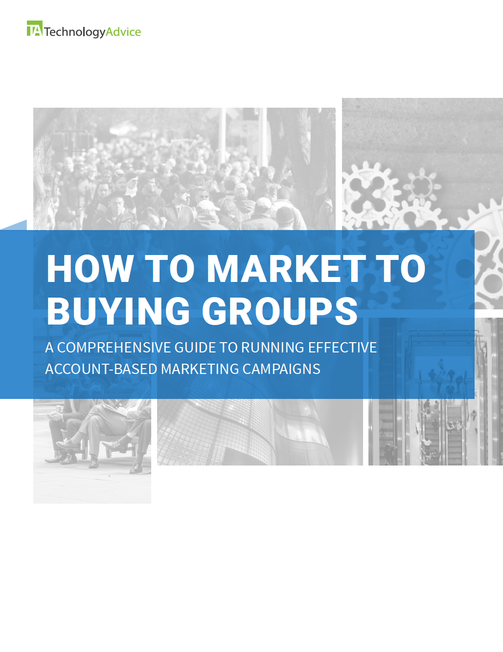 TechnologyAdvice Research Guide: How to Market to Buying Groups