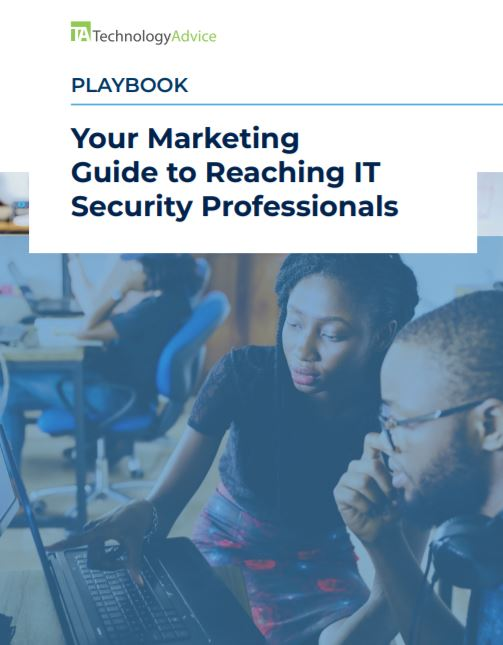 Your Marketing Guide to Reaching IT Security Professionals