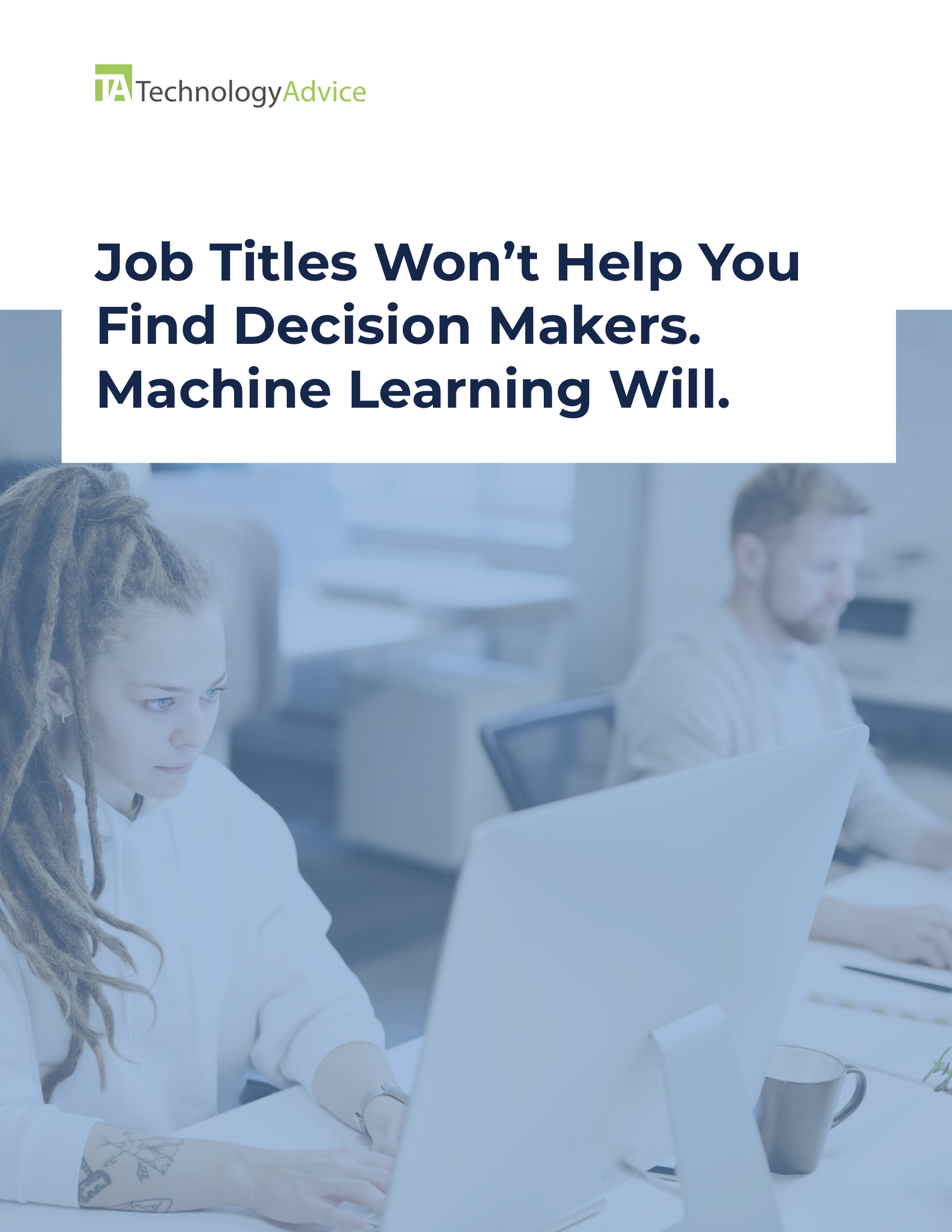 Job Titles Won't Help You Find Decision Makers. Machine Learning Will.